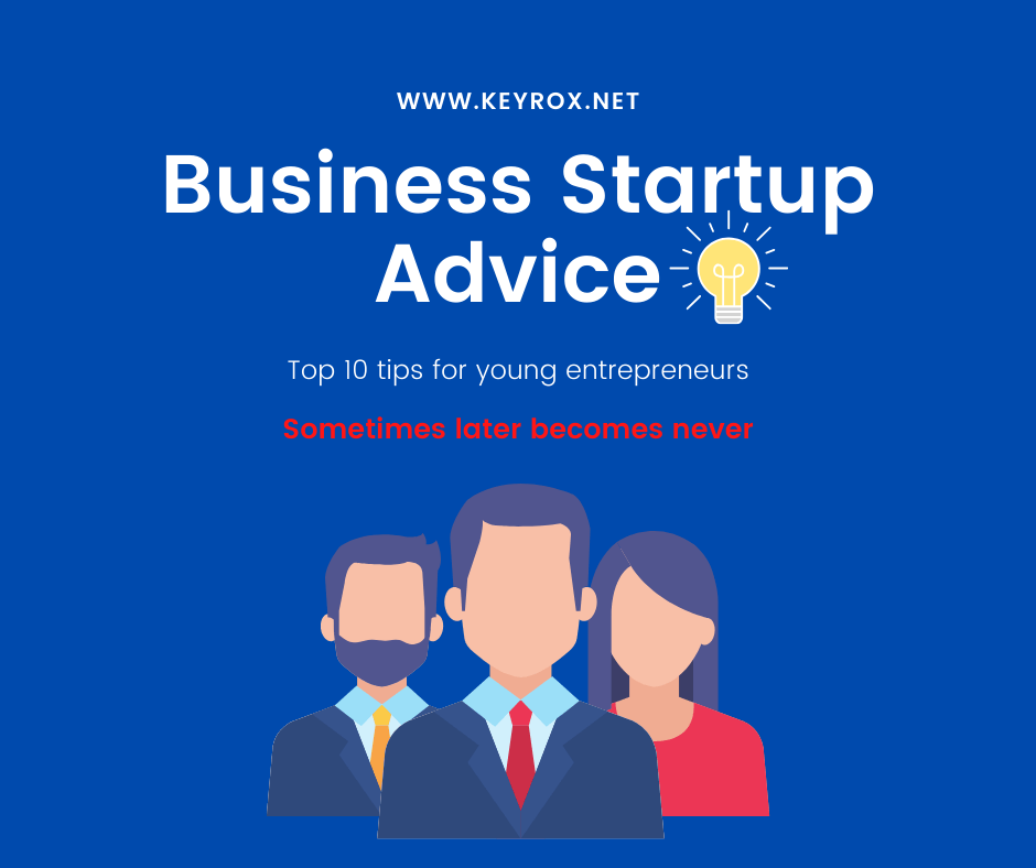 Business startup advice Top 10 tips for young entrepreneurs